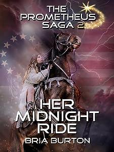 Her Midnight Ride (The Prometheus Saga Volume 2)