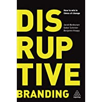 Disruptive Branding: How to Win in Times of Change