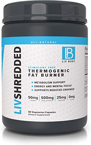 LIV Body LIV Shredded Stimulant Free Thermogenic Fat Burner Metabolism Support, Reduces Cravings Energy and Mental Focus 60 Vegetarian Capsules Stimulant Free