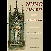 Nuno Álvares herói e santo (Portuguese Edition)