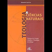 Teologia e ciências naturais: Teologia da criação, ciência e tecnologia em diálogo