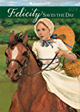 Felicity Saves the Day (American Girls Collection: Felicity Book 5)