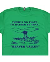 Beaver Valley T Shirts Funny Offensive Novelty Rude Humor There's No Place I'd Rather Be Than Vintage Tee Shirtmandude
