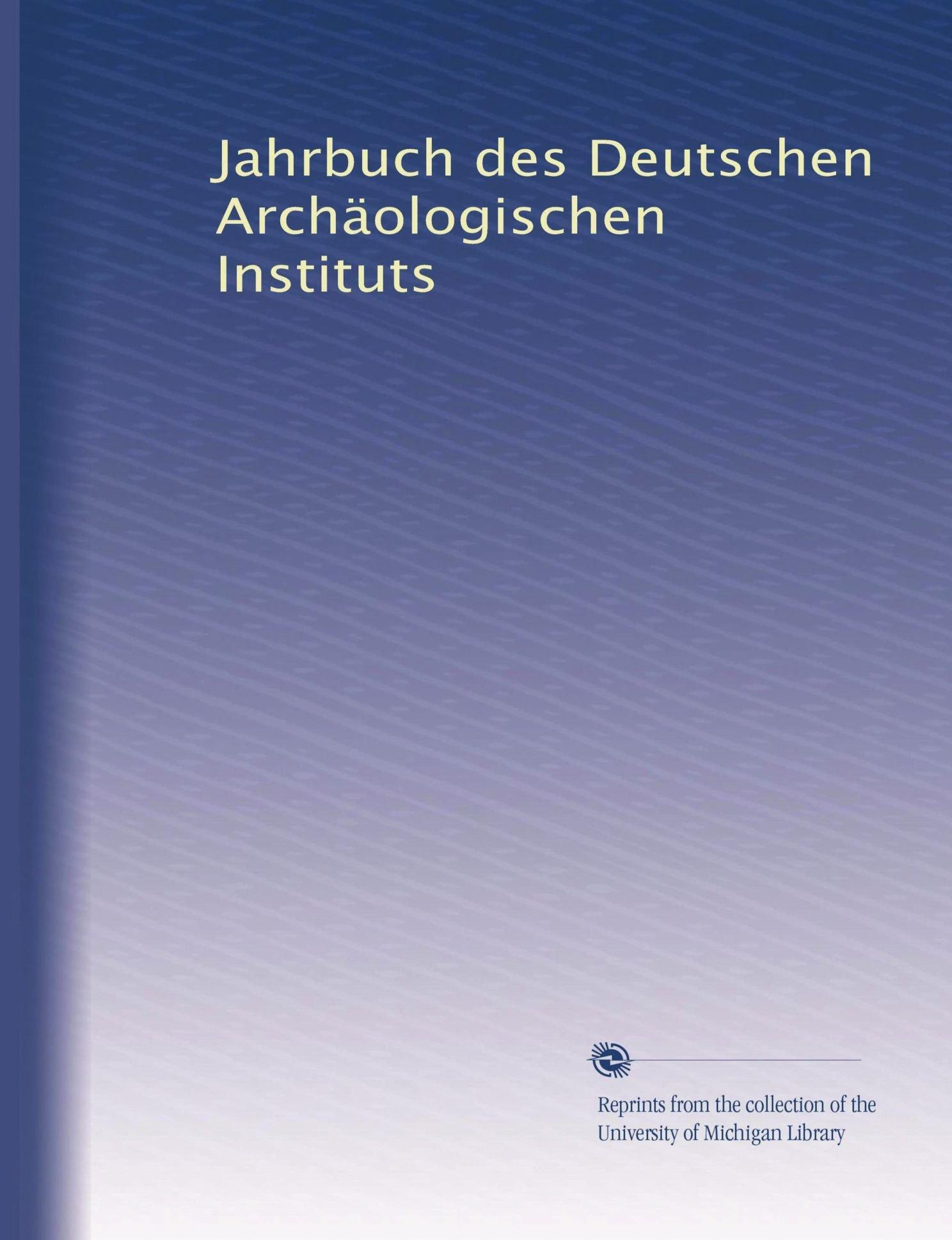 Download Jahrbuch des Deutschen Archäologischen Instituts (Volume 20) (German Edition) PDF