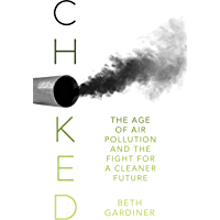 Choked: The Age of Air Pollution and the Fight for a Cleaner Future