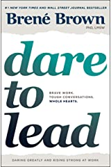Dare to Lead: Brave Work. Tough Conversations. Whole Hearts. Kindle Edition