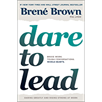 Dare to Lead: Brave Work. Tough Conversations. Whole Hearts. (English Edition)