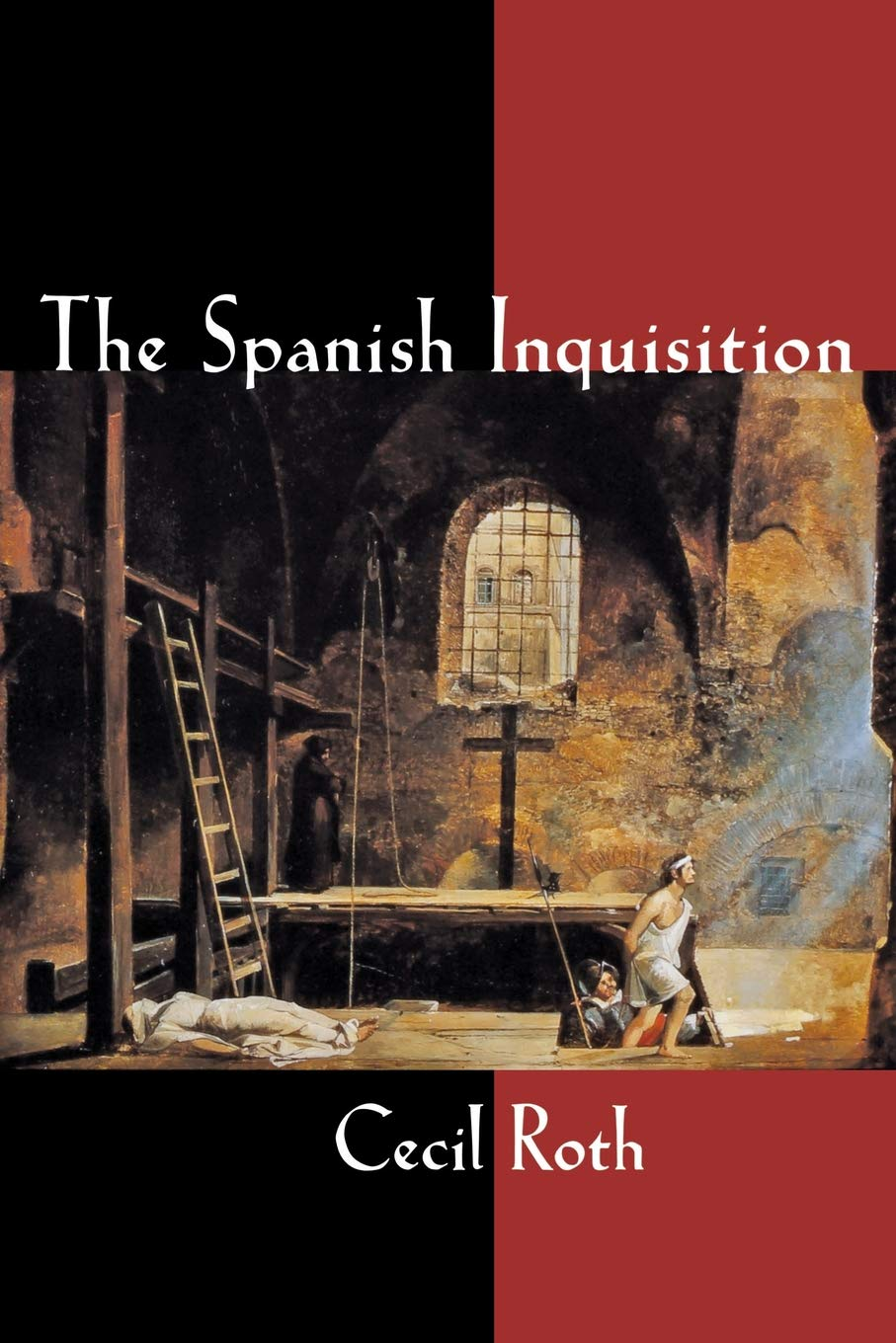 The Spanish Inquisition: Cecil Roth: 9780393002553: Amazon.com: Books