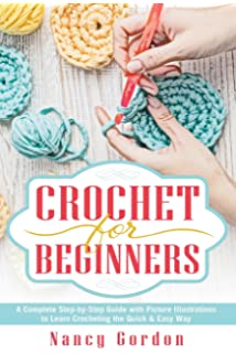 A to z of crochet the ultimate guide for the beginner to advanced crochet for beginners a complete step by step guide with picture illustrations to learn crocheting ccuart Image collections