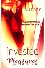 Invested Pleasures: A Billionaire Romance (Passionate Pleasures Book 1) Kindle Edition