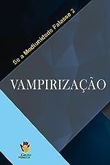 Vampirização (Se a Mediunidade Falasse Livro 2) eBook Kindle