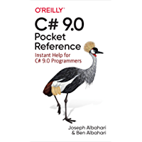 C# 9.0 Pocket Reference: Instant Help for C# 9.0 Programmers