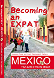 Becoming an Expat Mexico: Your guide to moving abroad