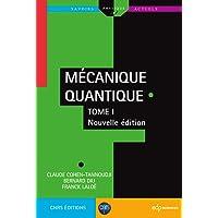Mécanique quantique : Tome 1