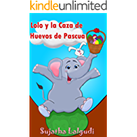 Libros para niños: Lolo y la Caza de Huevos de Pascua: (Cuentos para Niños) Spanish picture book for children (para niños de 3-7 años) (Libro elefantes. Spanish animal books. nº 2)