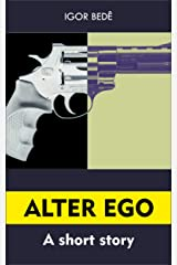 Alter Ego: A Short Story Kindle Edition