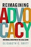 Reimagining Advocacy: Rhetorical Education in the