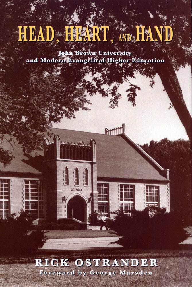 Download Head, Heart, and Hand: John Brown University and Modern Evangelical Higher Education PDF