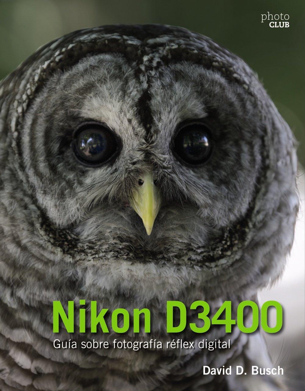 Nikon D3400. Guía sobre fotografía réflex digital Photoclub ...