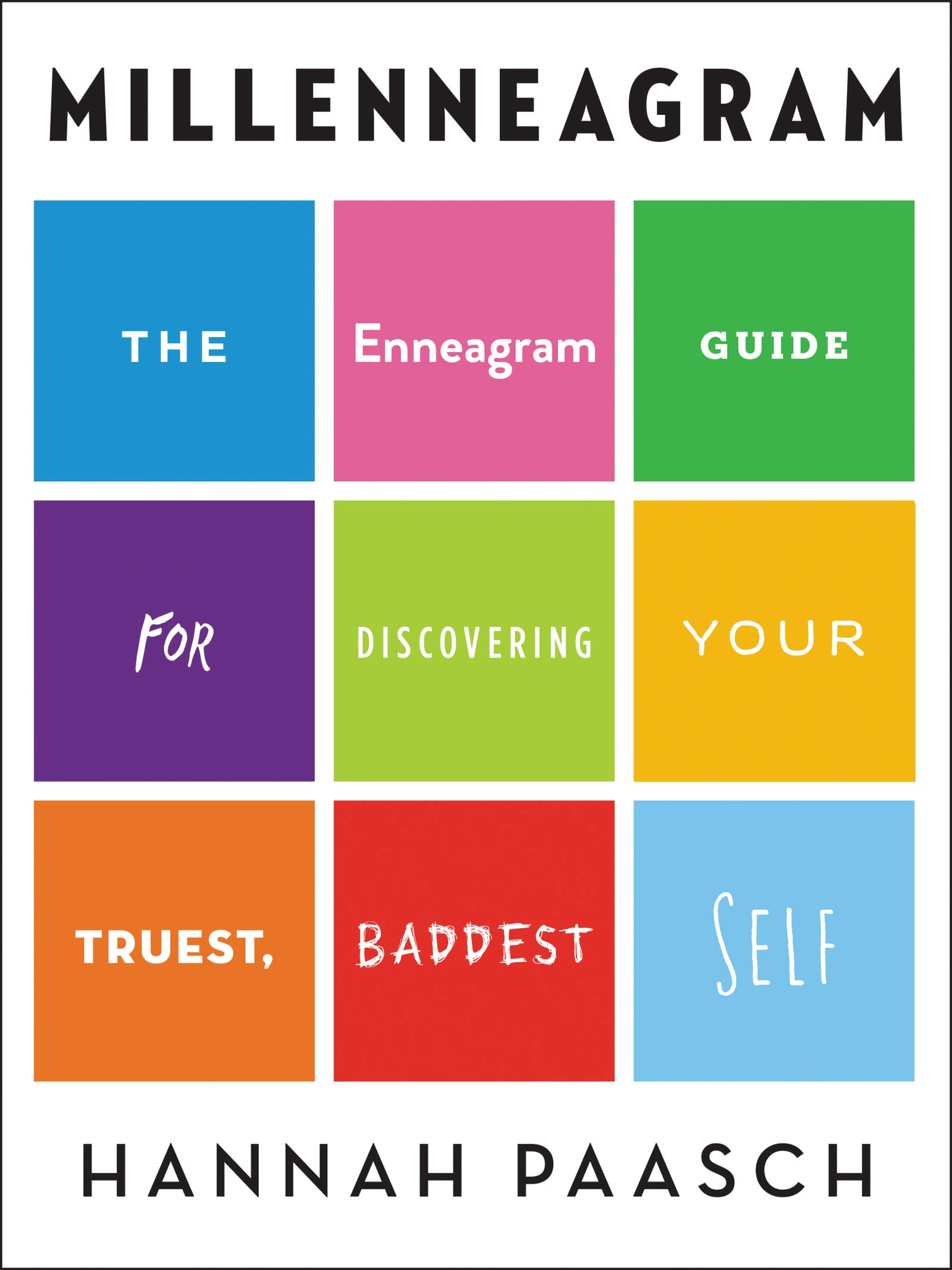 Millenneagram: The Enneagram Guide for Discovering Your Truest, Baddest Self  Hardcover – May 7, 2019