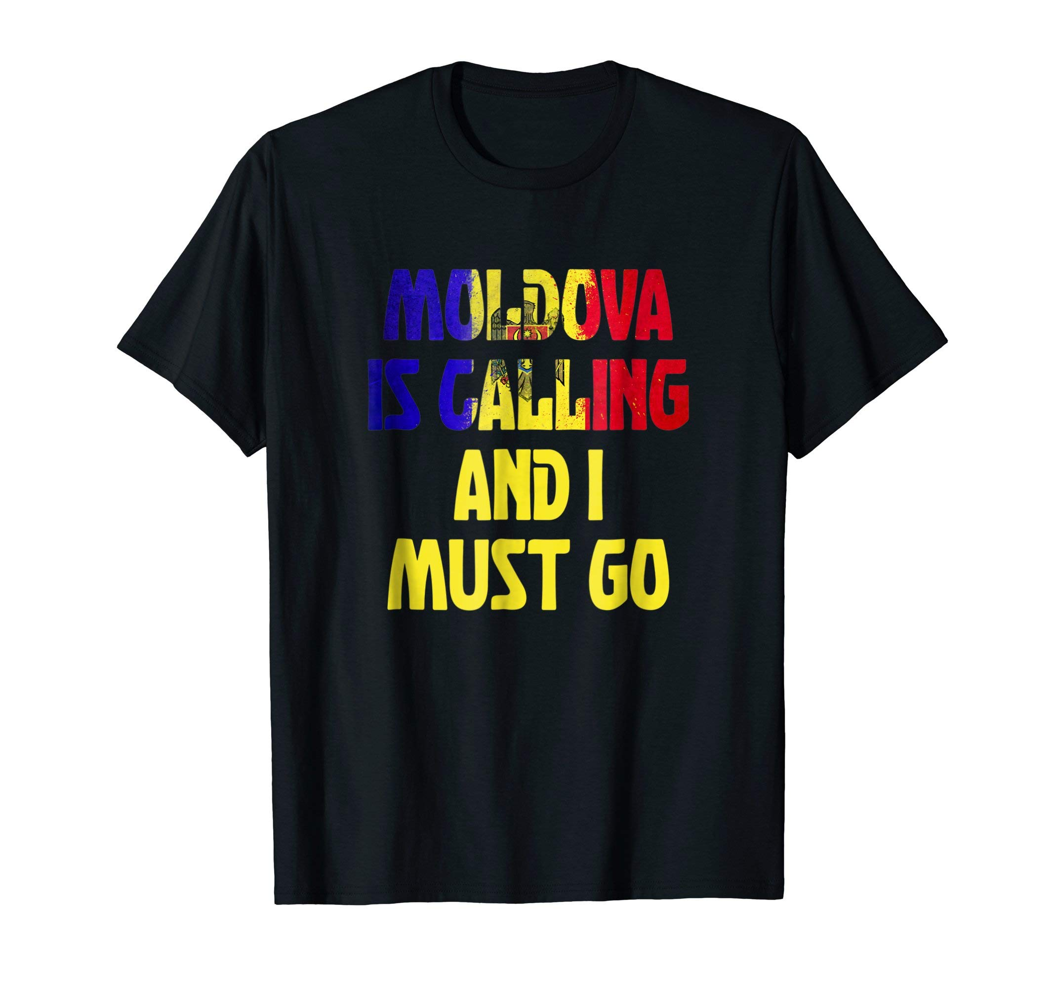 Moldova Is Calling And I Must Go Funny Travel Gift Shirt