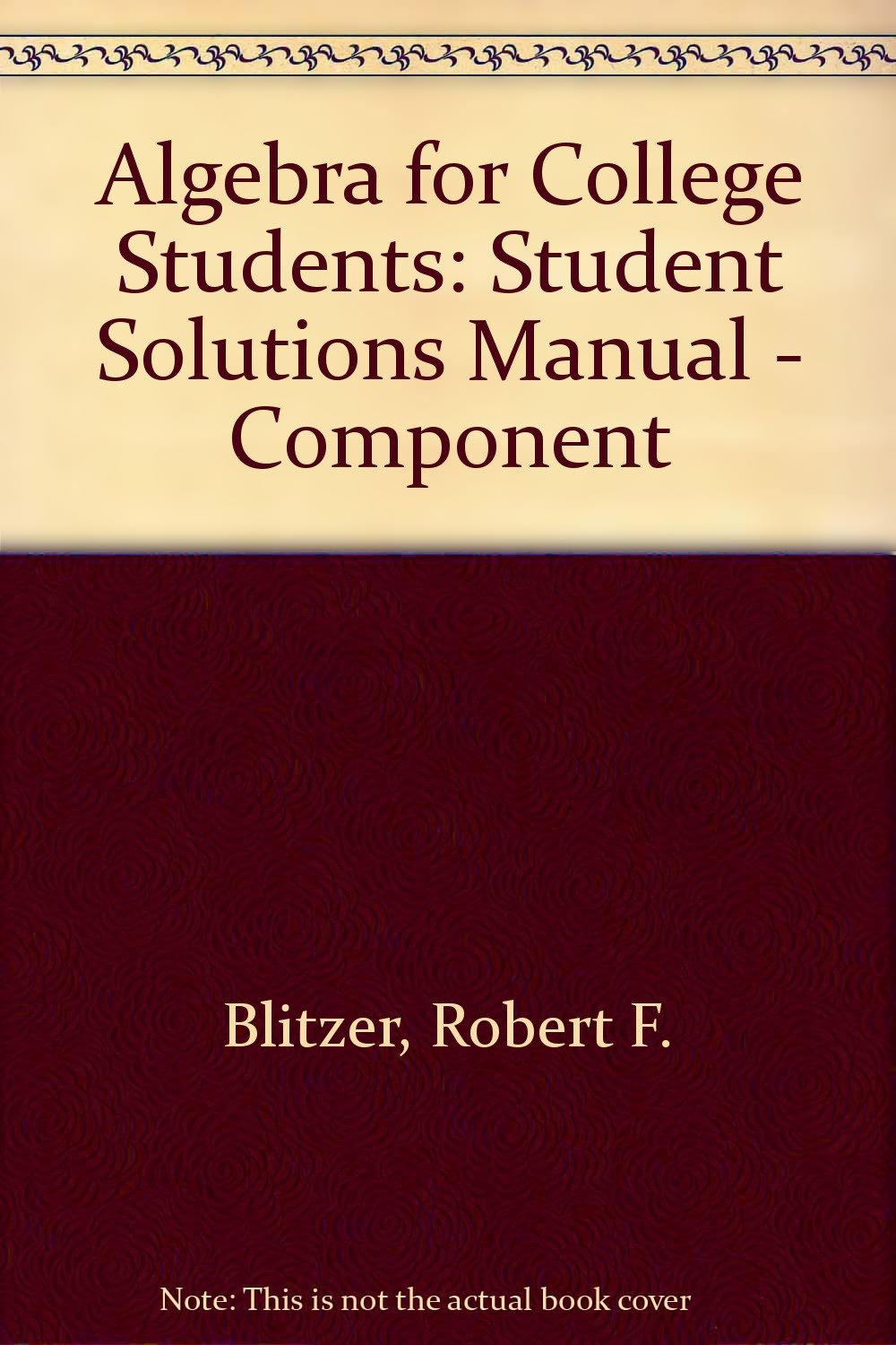 Algebra for College Students: Student Solutions Manual, 6th Edition: Robert  F. Blitzer: 9780136031413: Amazon.com: Books