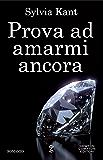 Prova ad amarmi ancora (Italian Edition)