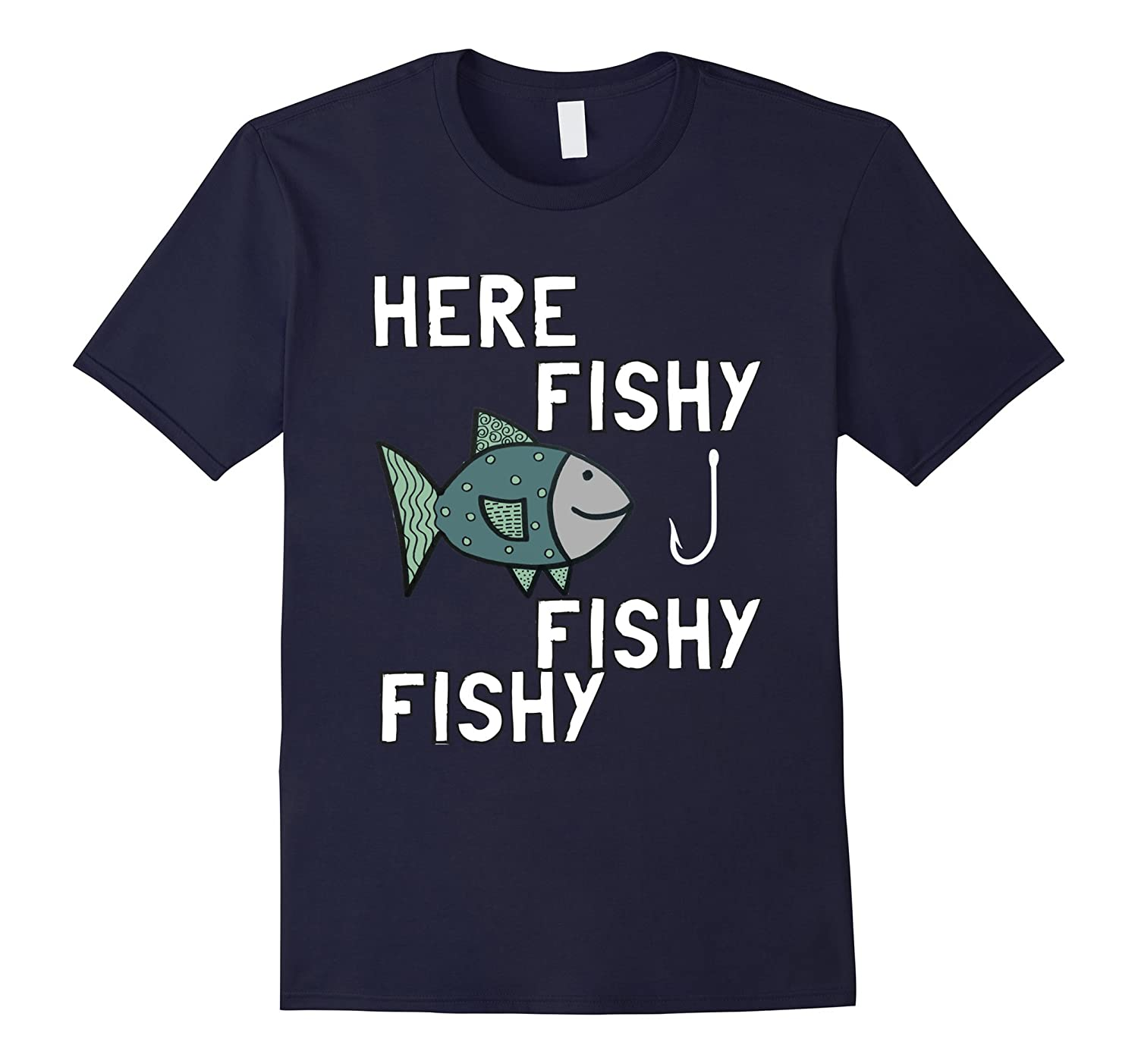 Here Fishy Fishy Shirt - Funny Fishing T-Shirt - Fish Shirt-Art