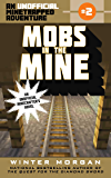 Mobs in the Mine: An Unofficial Minetrapped Adventure, #2 (The Unofficial Minetrapped Adventure Ser)