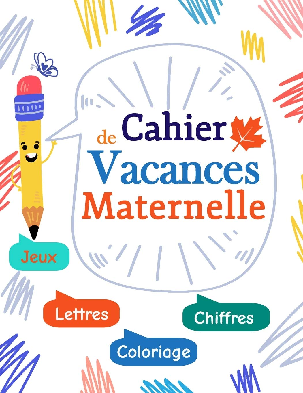 Cahier De Vacance Maternelle Lettre Chiffre Jeux Coloriage 104 Page D Ecriture Et D Activite A La Maison French Edition Arts Seven 9798641618579 Amazon Com Books
