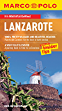 Lanzarote Marco Polo Travel Guide: The best guide to Costa Teguise, Puerto Del Carmen, Playa Blanca and much more