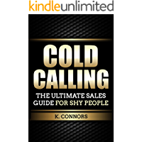 Cold Calling: The Ultimate Sales Guide for Shy People
