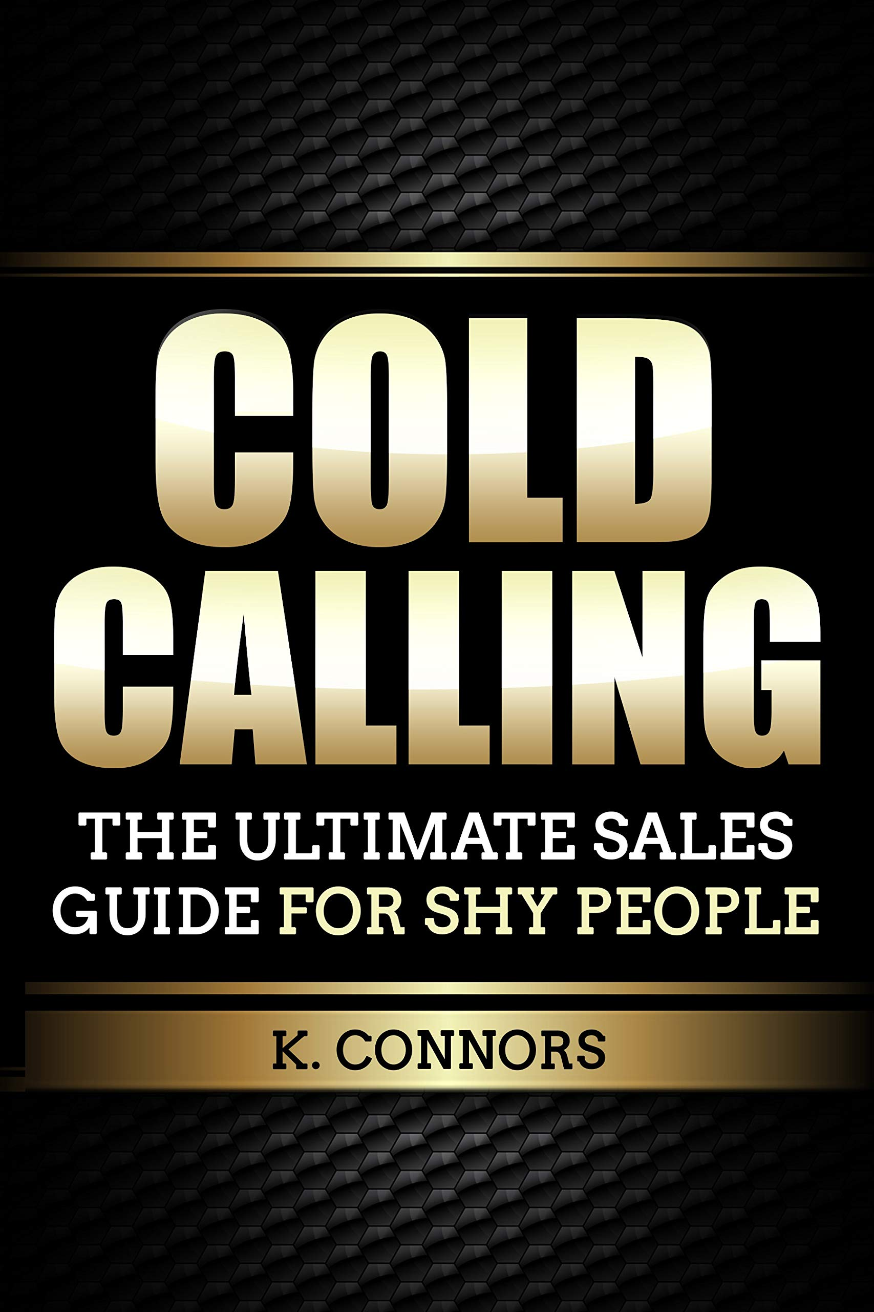 Cold Calling  The Ultimate Sales Guide For Shy People  English Edition