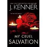 My Cruel Salvation (Fallen Saint Series Book 3)