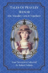 Tales Of Peavley Manor (Or, Macalley Gets It Together) Paperback