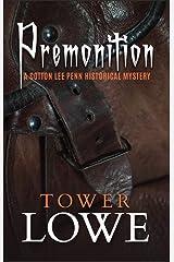 Premonition: A Cotton Lee Penn Historical Mystery (Cotton Lee Penn Historical Mysteries Book 2) Kindle Edition