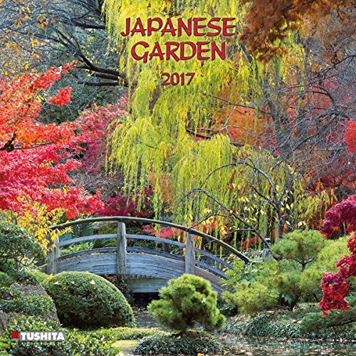 Japanese Garden 2017: Kalender 2017 (Mindful Edition)