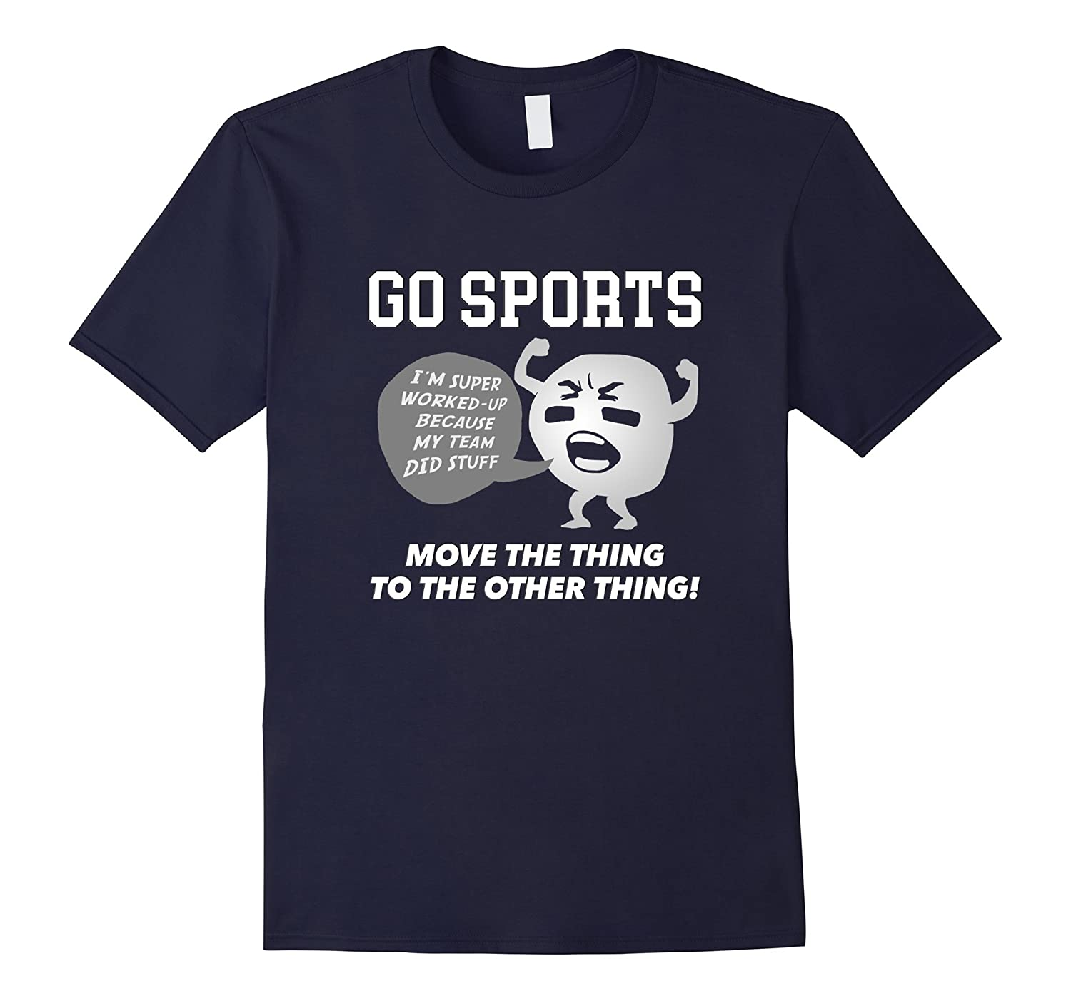 GO SPORTS T-Shirt Move The Thing To The Other Thing T-Shirt-Art