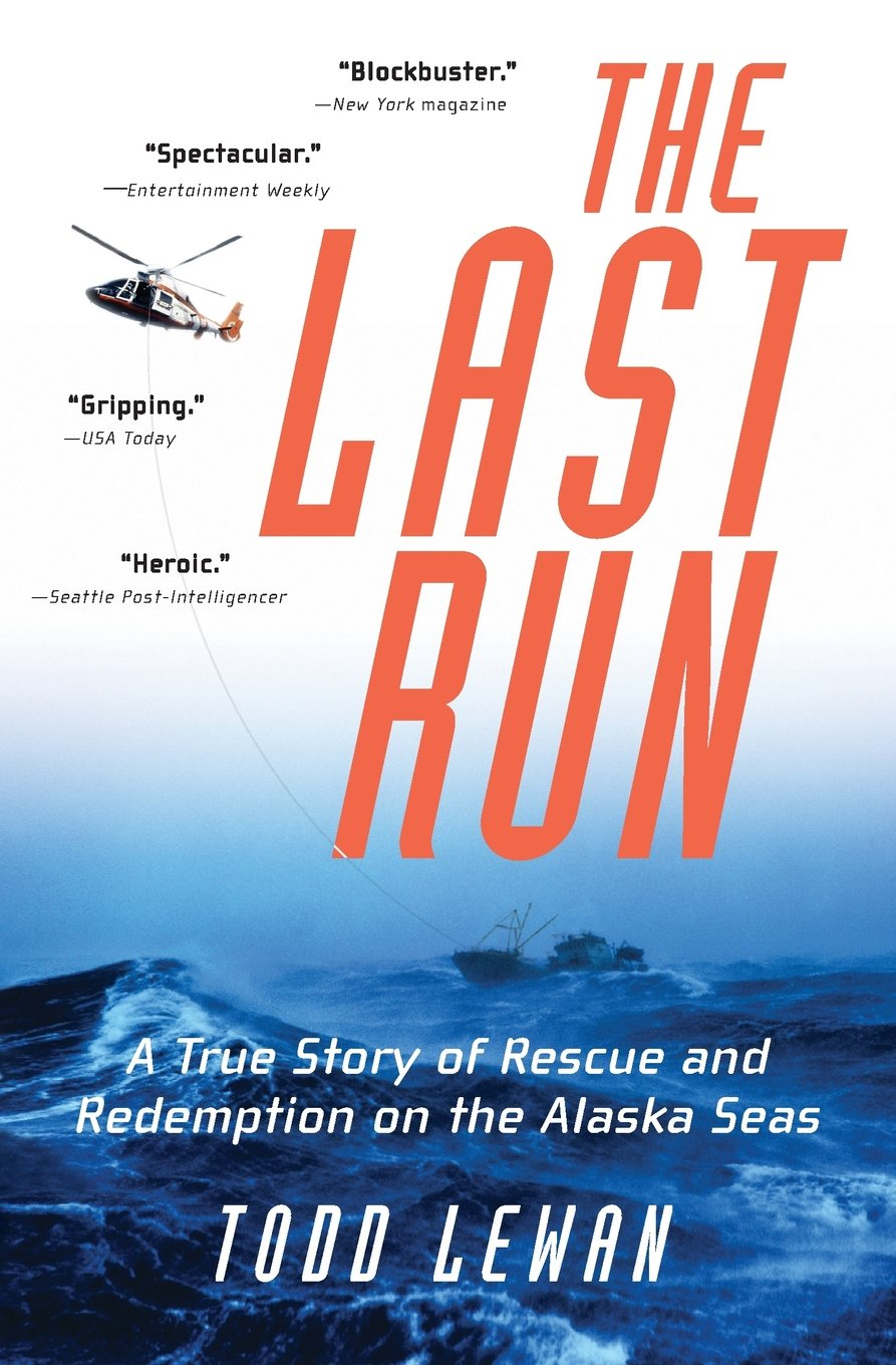 The Last Run: A True Story Of Rescue And Redemption On The Alaska Seas:  Todd Lewan: 9780060196486: Amazon: Books