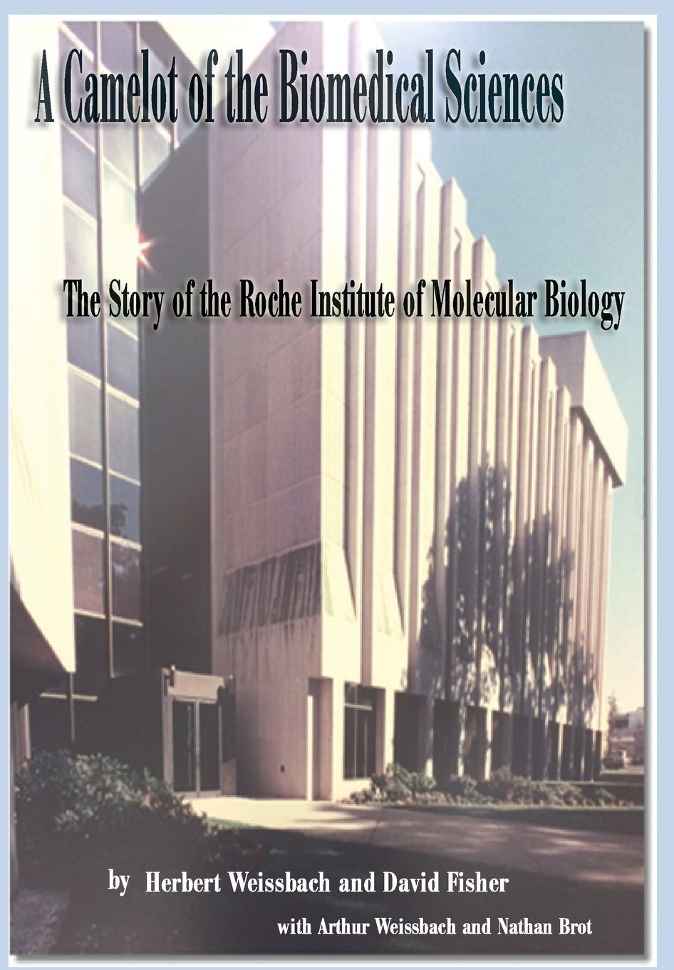 Download A Camelot of the Biomedical Sciences: The Story of the Roche Institute of Molecular Biology pdf epub