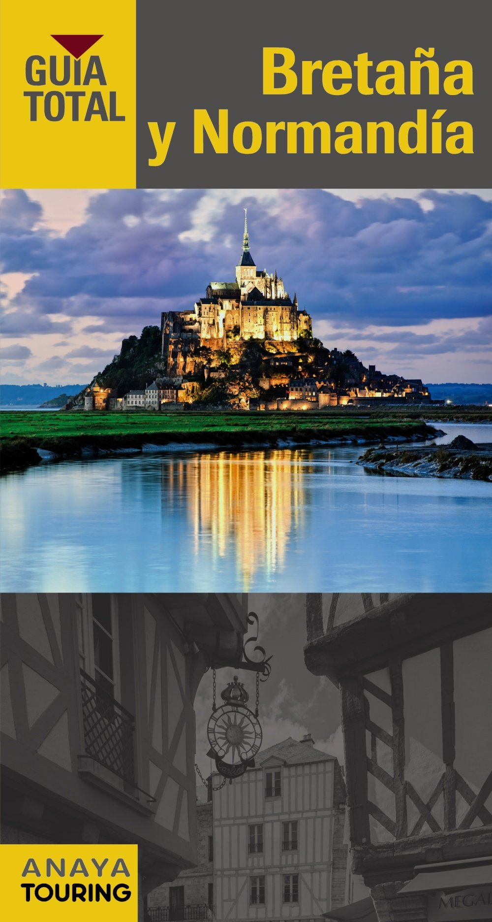 Bretaña y Normandía (Guía Total - Internacional) Tapa blanda – 25 feb 2016 Anaya Touring Touring Editore 8499357636 France