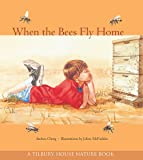 When the Bees Fly Home (Tilbury House Nature Book)