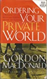 Ordering Your Private World - Man in the Mirror Edition - includes Study Guide