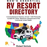 Bob's Essential RV Resort Directory: A Comprehensive Directory of Over 1,000 Personally Curated RV Parks, Resorts & Campgroun