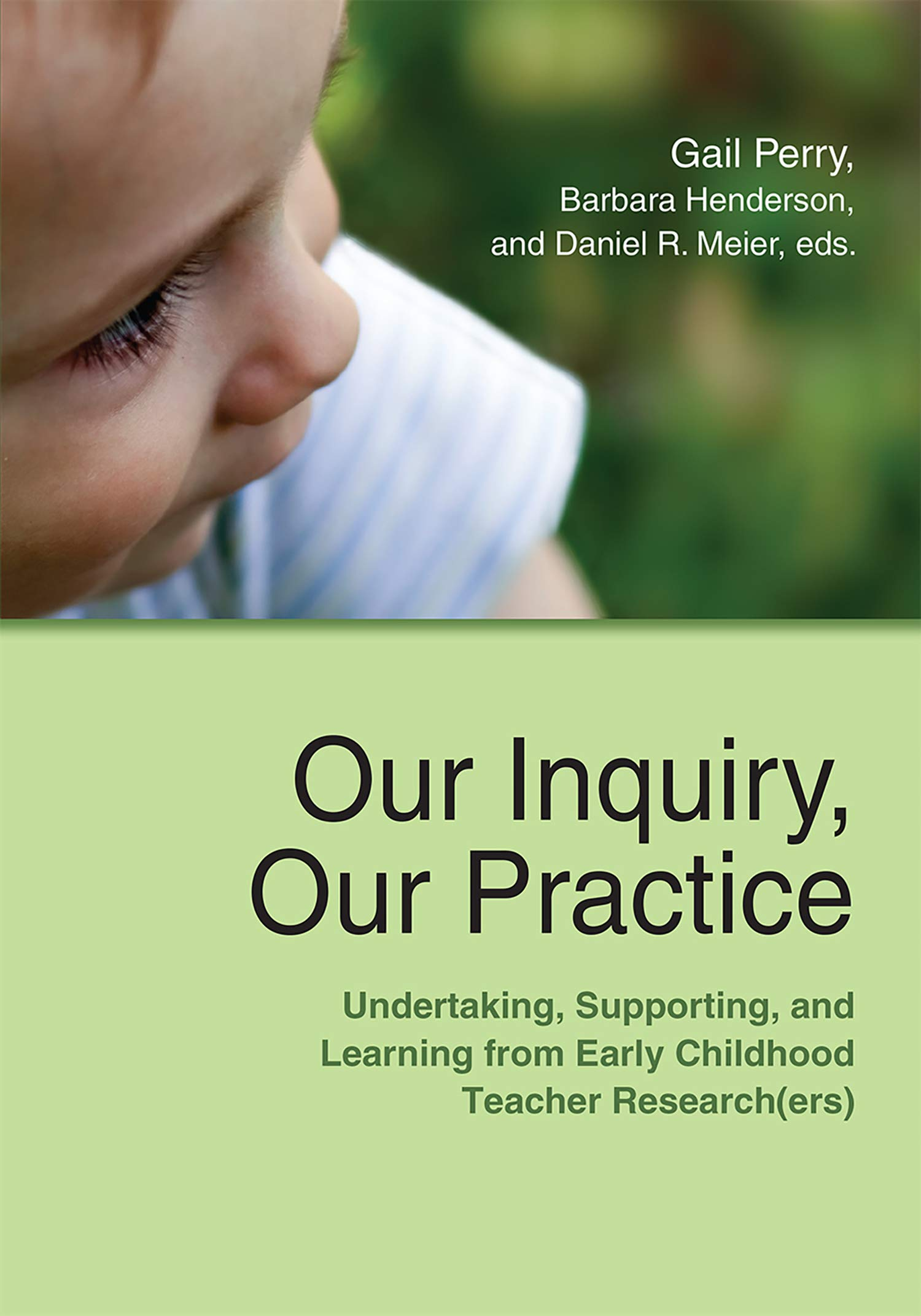 Our Inquiry, Our Practice: Undertaking, Supporting, and Learning from Early Childhood Teacher Research(ers) (Naeyc) PDF