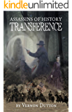Assassins of History: Transference