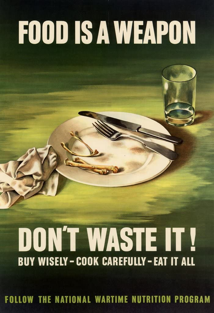 Food Is a Weapon - Don't Waste It - Vintage Reprint Poster