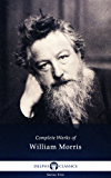 Delphi Complete Works of William Morris (Illustrated) (Series Five Book 23)