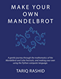 Make Your Own Mandelbrot (English Edition)