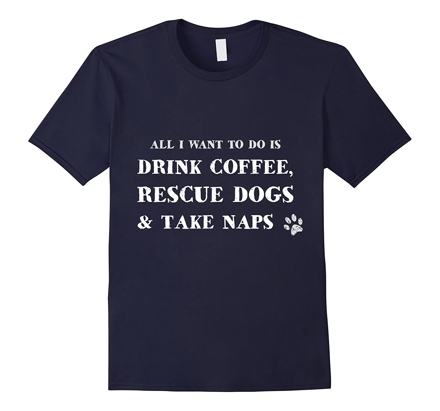 All I Want To Do Is Drink Coffee Rescue Dogs T-Shirt-Vaci